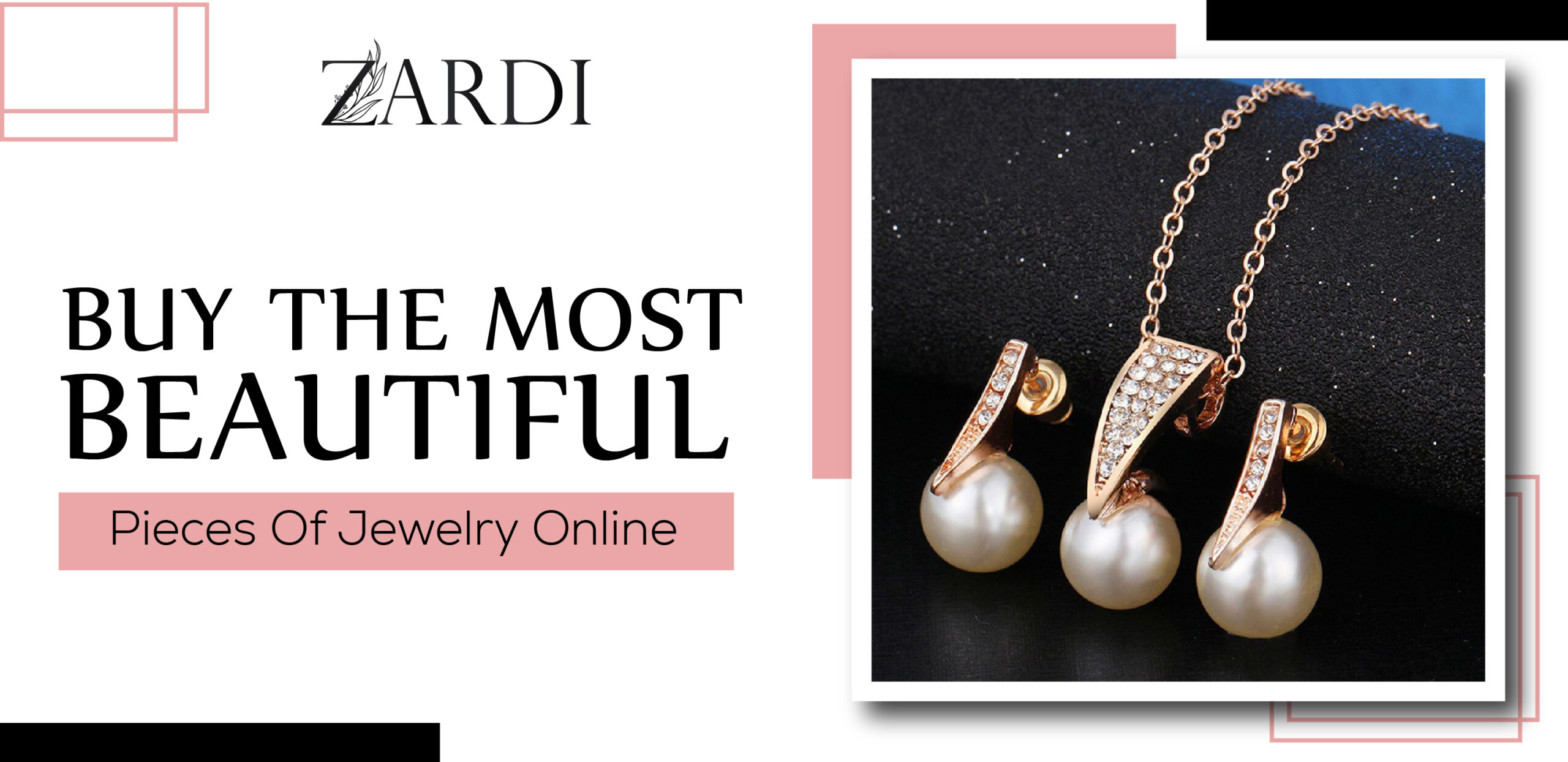 Buy TheMost Beautiful Pieces of Jewelry Online