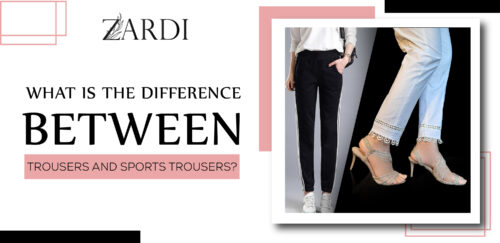 Difference between Trousers And Sports Trousers